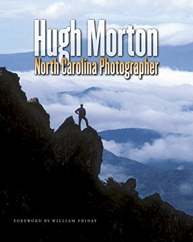 Hugh Morton: North Carolina Photographer (Hardcover): Hugh Morton
