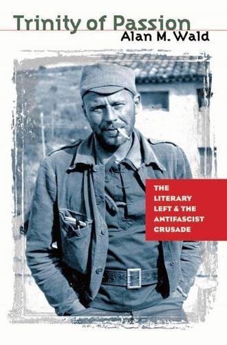 9780807830758: Trinity of Passion: The Literary Left and the Antifascist Crusade