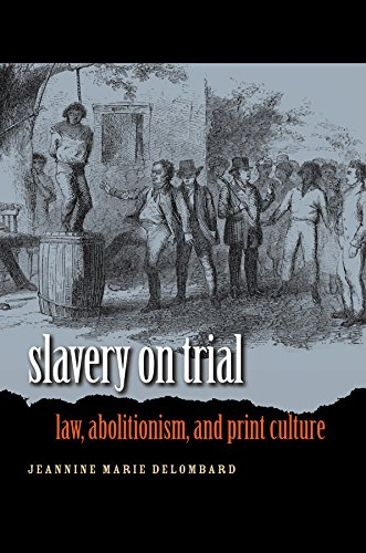 9780807830864: Slavery on Trial: Law, Abolitionism, and Print Culture (Studies in Legal History)