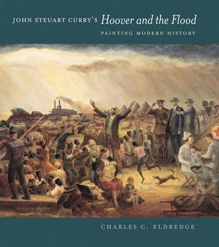 John Steuart Curry's Hoover and the Flood: Eldredge, Charles C.