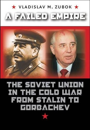 9780807830987: A Failed Empire: The Soviet Union in the Cold War from Stalin to Gorbachev (The New Cold War History)