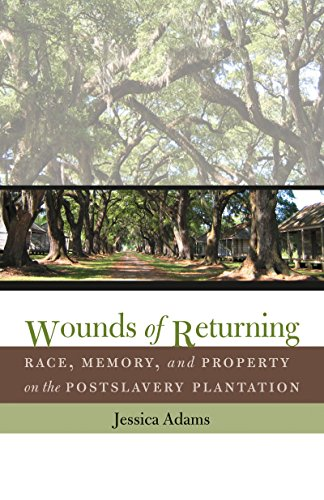 9780807831045: Wounds of Returning: Race, Memory, and Property on the Postslavery Plantation (New Directions in Southern Studies)