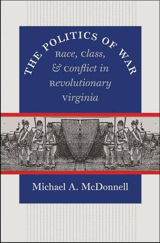 9780807831083: The Politics of War: Race, Class, and Conflict in Revolutionary Virginia (Published by the Omohundro Institute of Early American History and Culture and the University of North Carolina Press)