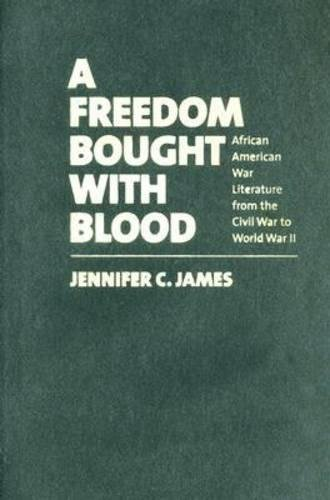 9780807831168: A Freedom Bought with Blood: African American War Literature from the Civil War to World War II