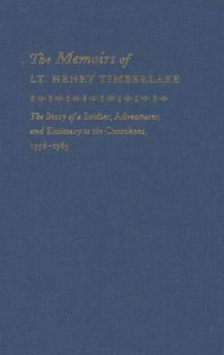 9780807831267: The Memoirs of Lt. Henry Timberlake: The Story of a Soldier, Adventurer, and Emissary to the Cherokees, 1756-1765