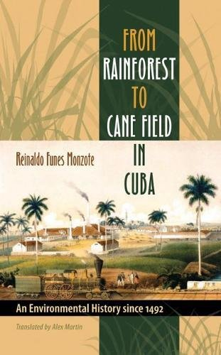9780807831281: From Rainforest to Cane Field in Cuba: An Environmental History since 1492 (Envisioning Cuba)
