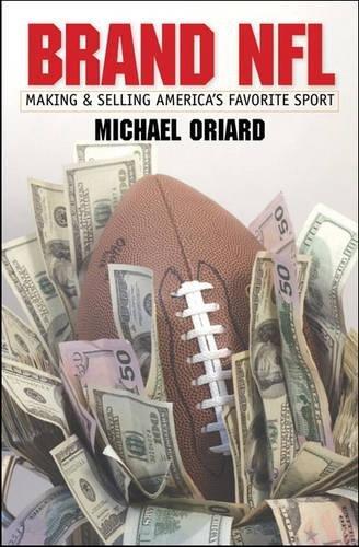 9780807831427: Brand NFL: Making and Selling America's Favorite Sport (Caravan Book)