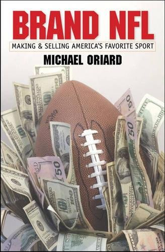 9780807831427: Brand NFL: Making and Selling America's Favorite Sport
