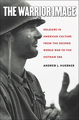 9780807831441: The Warrior Image: Soldiers in American Culture from the Second World War to the Vietnam Era