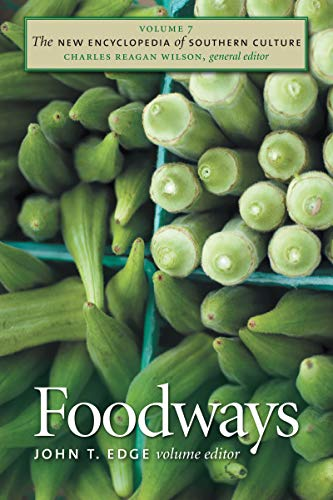 9780807831465: The New Encyclopedia of Southern Culture: Volume 7: Foodways