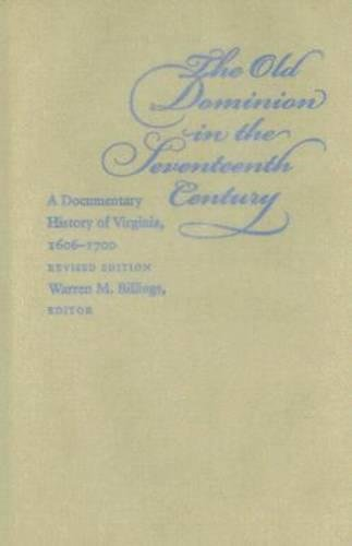 9780807831618: The Old Dominion in the Seventeenth Century: A Documentary History of Virginia, 1606-1700 (Published by the Omohundro Institute of Early American ... and the University of North Carolina Press)
