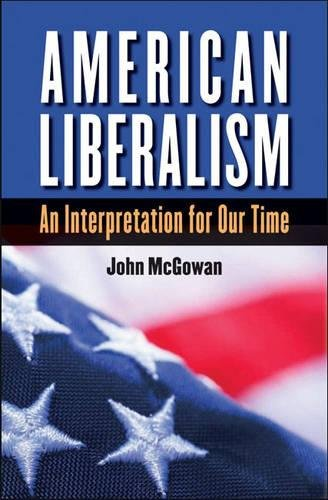 9780807831717: American Liberalism: An Interpretation for Our Time (H. Eugene and Lillian Youngs Lehman Series)
