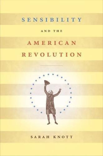 9780807831984: Sensibility and the American Revolution