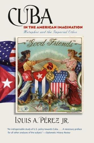 9780807832165: Cuba in the American Imagination: Metaphor and the Imperial Ethos (Caravan Book)