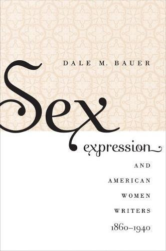 9780807832301: Sex Expression and American Women Writers, 1860-1940