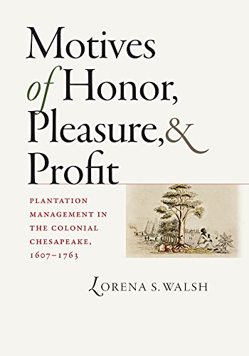 9780807832349: Motives of Honor, Pleasure, and Profit: Plantation Management in the Colonial Chesapeake, 1607-1763 (Published by the Omohundro Institute of Early ... and the University of North Carolina Press)