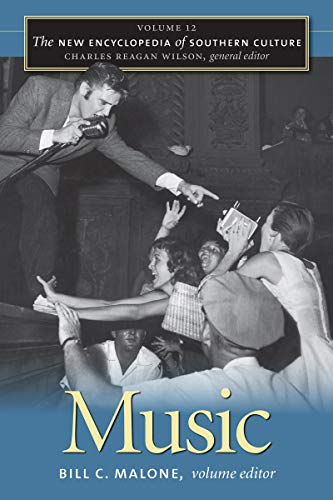 The New Encyclopedia of Southern Culture: Volume 12: Music (v. 12): Malone, Bill C., Wilson, ...