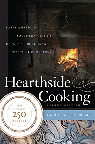 9780807832462: Hearthside Cooking: Early American Southern Cuisine Updated for Today's Hearth and Cookstove
