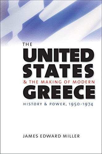 9780807832479: The United States and the Making of Modern Greece: History and Power, 1950-1974