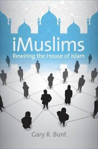 9780807832585: iMuslims: Rewiring the House of Islam (Islamic Civilization and Muslim Networks)