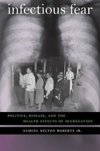 9780807832592: Infectious Fear: Politics, Disease, and the Health Effects of Segregation (Studies in Social Medicine)