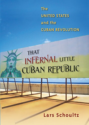 9780807832608: That Infernal Little Cuban Republic: The United States and the Cuban Revolution