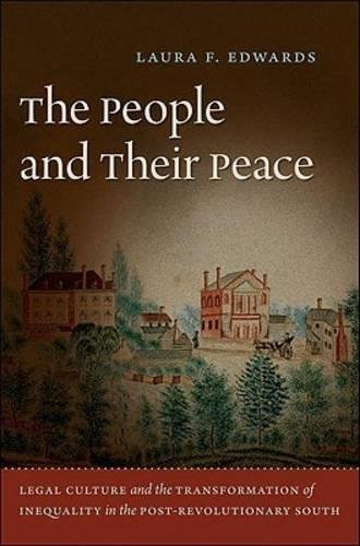 9780807832639: The People and Their Peace: Legal Culture and the Transformation of Inequality in the Post-Revolutionary South