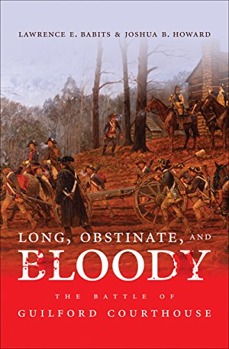 9780807832660: Long, Obstinate, and Bloody: The Battle of Guilford Courthouse