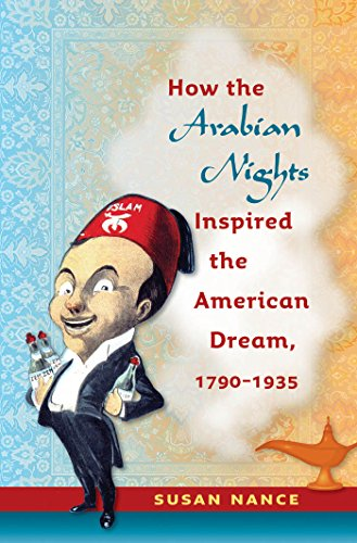 9780807832745: How the Arabian Nights Inspired the American Dream, 1790-1935