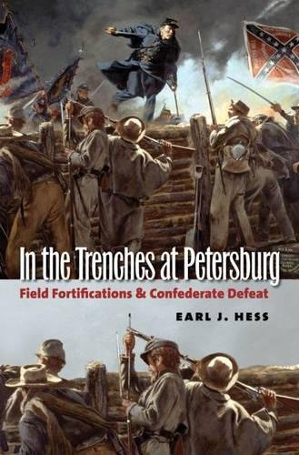 9780807832820: In the Trenches at Petersburg: Field Fortifications and Confederate Defeat (Civil War America)