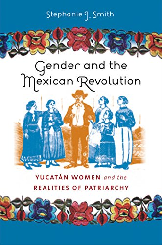 9780807832844: Gender and the Mexican Revolution: Yucatán Women and the Realities of Patriarchy