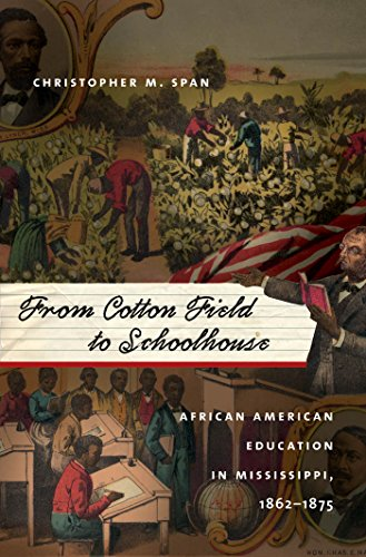 9780807832905: From Cotton Field to Schoolhouse: African American Education in Mississippi, 1862-1875