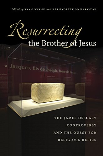 9780807832981: Resurrecting the Brother of Jesus: The James Ossuary Controversy and the Quest for Religious Relics