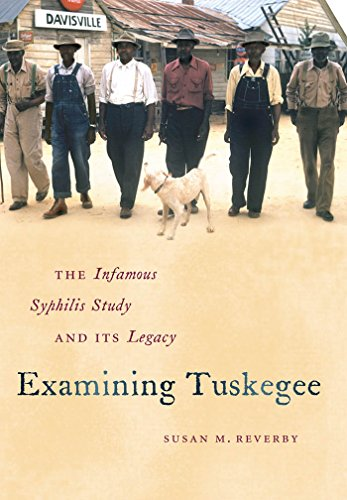 9780807833100: Examining Tuskegee: The Infamous Syphilis Study and Its Legacy (The John Hope Franklin Series in African American History and Culture)