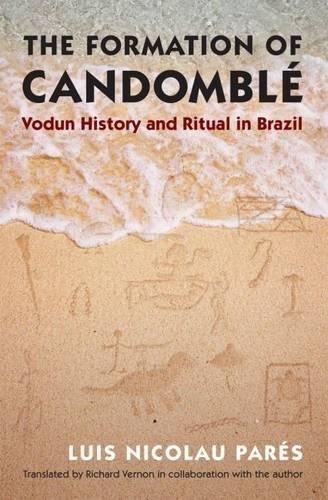 9780807833117: The Formation of Candomblé: Vodun History and Ritual in Brazil (Latin America in Translation/en Traducción/em Tradução)