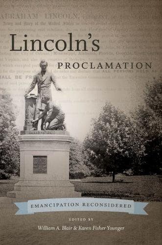 Lincoln's Proclamation: Emancipation Reconsidered (The Steven and Janice Brose Lectures in the...