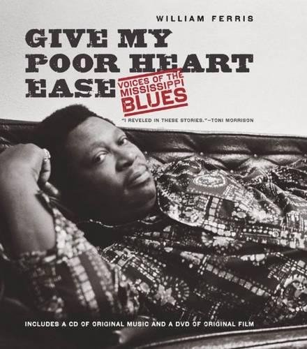 9780807833254: Give My Poor Heart Ease: Voices of the Mississippi Blues
