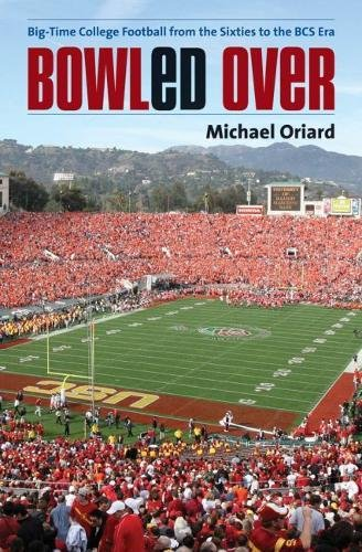 9780807833292: Bowled Over: Big-Time College Football from the Sixties to the BCS Era