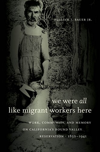 9780807833384: We Were All Like Migrant Workers Here: Work, Community, and Memory on California's Round Valley Reservation, 1850-1941