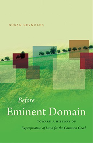 9780807833537: Before Eminent Domain: Toward a History of Expropriation of Land for the Common Good (Studies in Legal History)