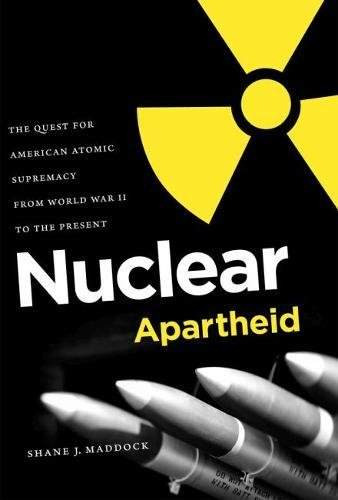 9780807833551: Nuclear Apartheid: The Quest for American Atomic Supremacy from World War II to the Present