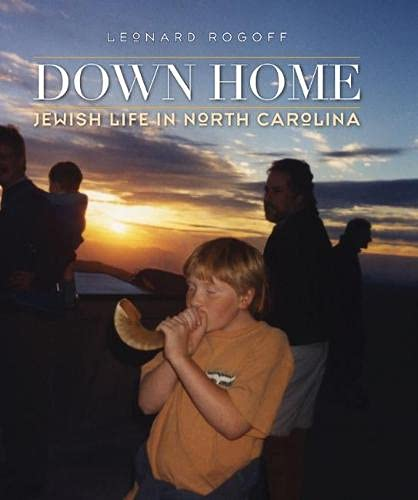 Down Home: Jewish Life in North Carolina: Rogoff, Leonard