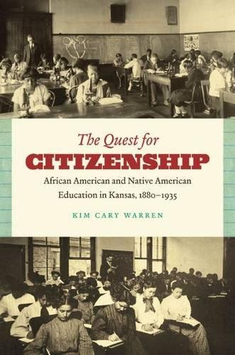 9780807833964: The Quest for Citizenship: African American and Native American Education in Kansas, 1880-1935