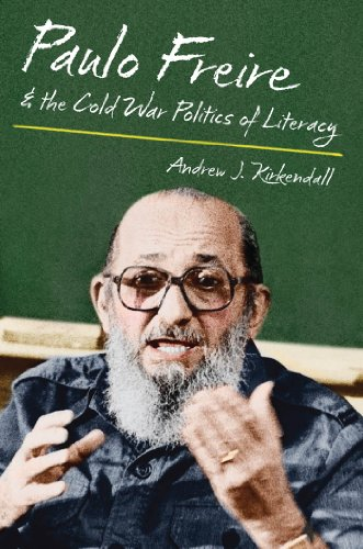 9780807834190: Paulo Freire and the Cold War Politics of Literacy
