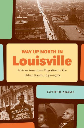 9780807834220: Way Up North in Louisville: African American Migration in the Urban South, 1930-1970 (The John Hope Franklin Series in African American History and Culture)