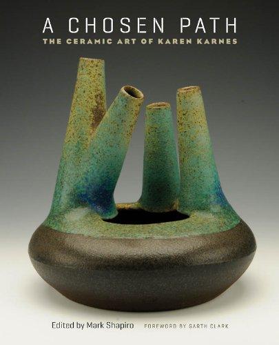 A Chosen Path: The Ceramic Art of Karen Karnes: Mark Shapiro