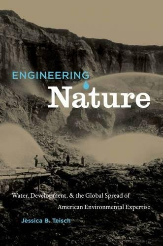 9780807834435: Engineering Nature: Water, Development, and the Global Spread of American Environmental Expertise