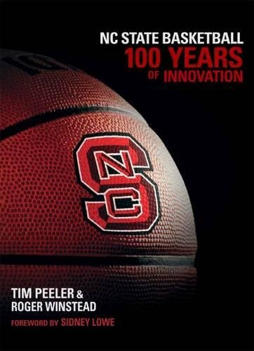 9780807834473: NC State Basketball: 100 Years of Innovation
