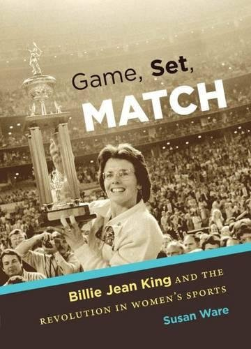 9780807834541: Game, Set, Match: Billie Jean King and the Revolution in Women's Sports