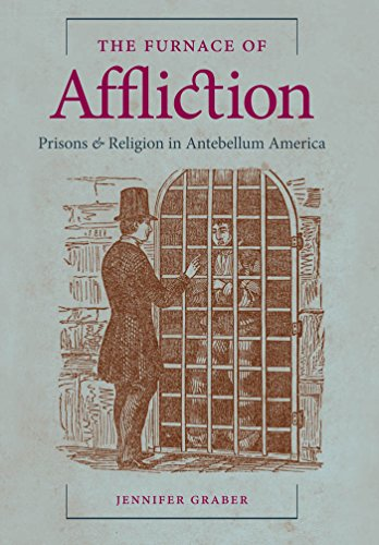 9780807834572: The Furnace of Affliction: Prisons and Religion in Antebellum America